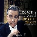 Diskrete Zeugen (Ein Fall für Lord Peter Wimsey 2) | Dorothy L. Sayers