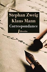 Correspondance 1925-1941 : Suivi de trois essais de Klaus Mann par Stefan Zweig