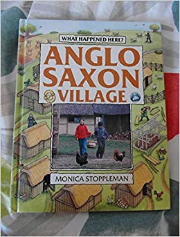 Anglo-Saxon Village (What Happened Here)