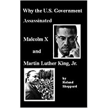 Why the U.S. Government Assassinated Malcom X and Martin Luther King, Jr.