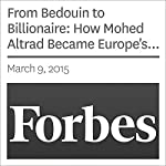 From Bedouin to Billionaire: How Mohed Altrad Became Europe's Scaffolding King | Katia Savchuk