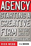 Agency: Starting a Creative Firm in the Age of Digital Marketing (Advertising Age)