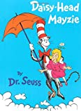 Daisy-Head Mayzie, Dr. Seuss, 0679867120