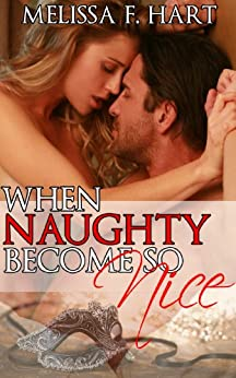 When Naughty Becomes so Nice (Trilogy Bundle) (Erotic Romance - Holiday Romance) by [Hart, Melissa F.]