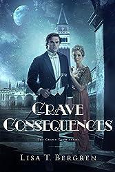 Grave Consequences: A Novel (Grand Tour Series Book 2)