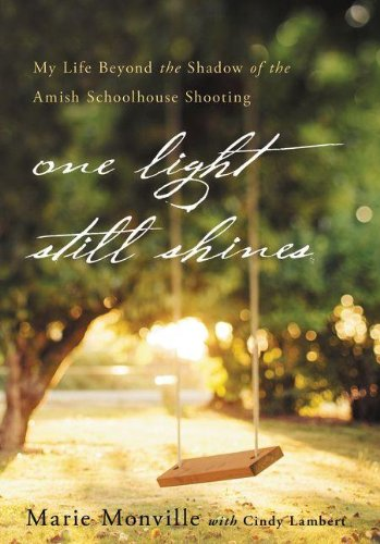 Pub One Light - One Light Still Shines: My Life Beyond the Shadow of the Amish Schoolhouse Shooting
