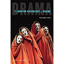 The Norton Anthology of Drama, Volume 1