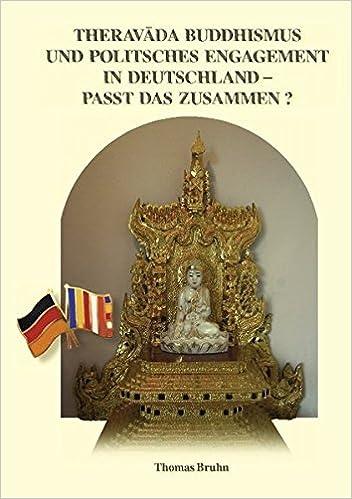 Theravada Buddhismus Und Politisches Engagement in Deutschland - Passt Das Zusammen?