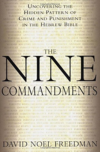 Download The Nine Commandments: Uncovering the Hidden Pattern of Crime and Punishment in the Hebrew Bible pdf epub
