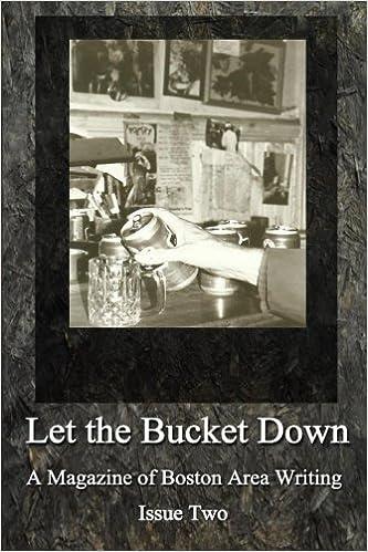 let the bucket down a magazine of boston area writing joseph torra