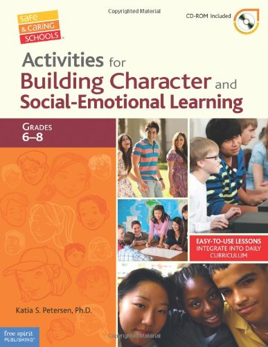 Activities for Building Character and Social-Emotional Learning Grades 6-8 (Safe & Caring - Middle Guides Activity School