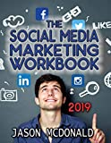 Social Media Marketing Workbook 2018 Edition - How to Use Social Media for Business