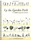 Up the Garden Path 2004 Engagement Calendar