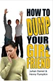 How To Dump Your Girlfriend