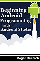 Beginning Android Progrmaming with Android Studio Front Cover