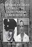 The Case of Dean Corll (The Candyman) & Elmer Henley