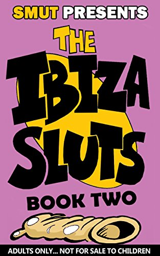 Ibiza Sluts Issue 2 Smut Presents By Comic