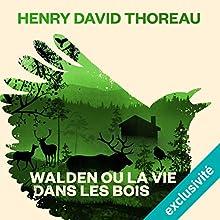 Walden ou la vie dans les bois | Livre audio Auteur(s) : Henry David Thoreau Narrateur(s) : Arnaud Romain
