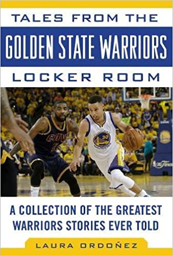 Tales from the Golden State Warriors Locker Room: A Collection of ...