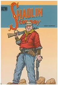 Shaolin Cowboy, Tome 1 : La vengeance du roi crabe par Geof Darrow