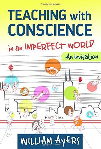 Download Teaching with Conscience in an Imperfect World: An Invitation (The Teaching for Social Justice Series) pdf