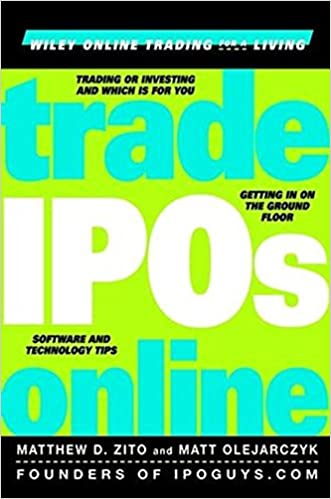 Trade IPOs Online: Getting in on the Ground Floor (Wiley Online Trading for a Living)