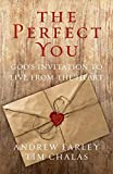The Perfect You: God's Invitation to Live from the