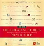 The Greatest Stories Never Told: 100 Tales from History to Astonish, Bewilder, and Stupefy