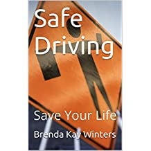 Safe Driving: Save Your Life Revised 2018