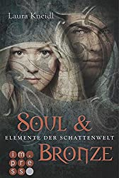 Elemente der Schattenwelt, Band 2: Soul & Bronze