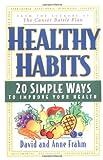 Healthy Habits, David J. Frahm and Anne E. Frahm, 0874779189