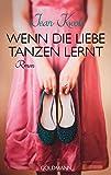 Kindle Store : Wenn die Liebe tanzen lernt: Roman (German Edition)