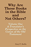 Why Are These Books in the Bible and Not Others?: Volume One - A Translator's Perspective on the Canon of the Old Testament