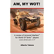 AW, MY WOT!: A review of Armored Warfare for World Of Tanks players