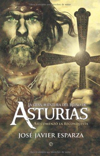 La Gran aventura del reino de Asturias de Jose Javier Esparza