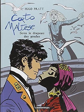 Corto Maltese: Sous Le Drapeau DES Pirates by Hugo Pratt (2003-12-23)