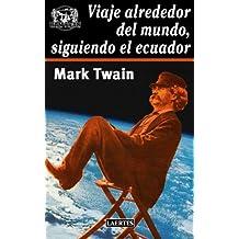Viaje alrededor del mundo, siguiendo el Ecuador (Spanish Edition)
