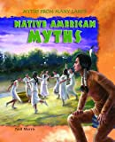 Native American Myths, Neil Morris, 1607542285