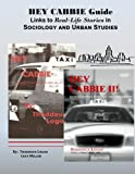 HEY CABBIE Guide Links to Real-Life Stories in Sociology and Urban Studies, Thaddeus Logan, 1493576119