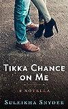 Image of Tikka Chance on Me