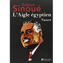 AIGLE ÉGYPTIEN (L') : NASSER