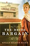 The Bride Bargain by Kelly Eileen Hake front cover