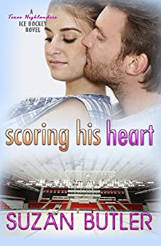 Scoring His Heart (Texas Highlanders Ice Hockey Book 3) by [Butler, Suzan]