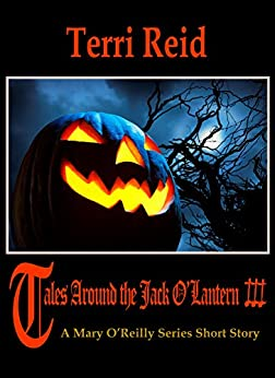 Tales Around the Jack O'Lantern 3 - A Mary O'Reilly Series Short Story by [Reid,Terri]