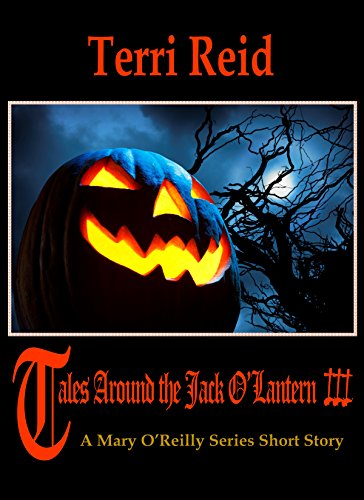 Tales Around the Jack O'Lantern 3 - A Mary O'Reilly Series Short Story -