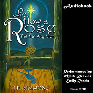 Lo, How a Rose Audiobook
