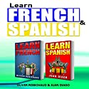 Learn French & Learn Spanish: 2 Books in 1! A Fast and Easy Guide for Beginners Audiobook by Oliver Robichaud, Juan Diago Narrated by john fiore