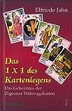 Das 1 × 1 des Kartenlegens: Das Geheimnis der Zigeuner Wahrsagekarten - Arbeitsbuch