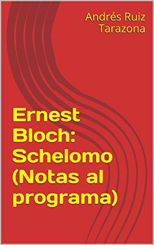 Descargar Libro Ernest Bloch: Schelomo Andrés Ruiz Tarazona