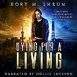 Dying for a Living : A Jesse Sullivan Novel | Kory M. Shrum